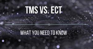 TMS Vs. ECT treatment